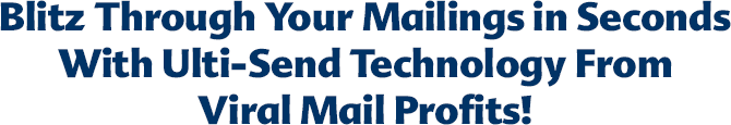 Blitz Through Your Mailings in Seconds